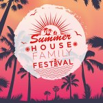 Summer House Family Festival