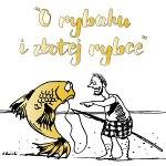 """""""O rybaku i złotej rybce"""""""